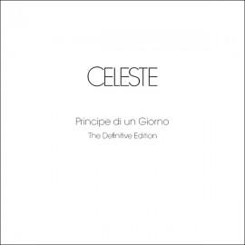 Celeste, Principe di un giorno