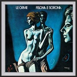 Le Orme - Felona e Sorona (Vinile 180 gr)