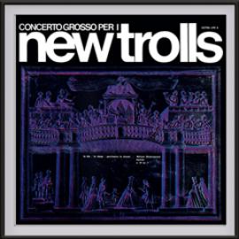 New Trolls - Concerto Grosso (Vinile 180 gr)