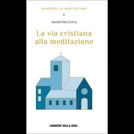 Duca Valentina, La via cristiana alla meditazione
