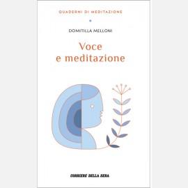 Melloni Domitilla, Voce e meditazione