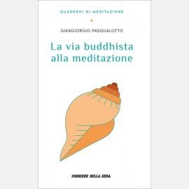 Pasqualotto Giangiorgio, La via buddhista alla meditazione