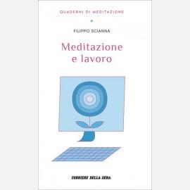 Scianna Filippo, Meditazione e lavoro
