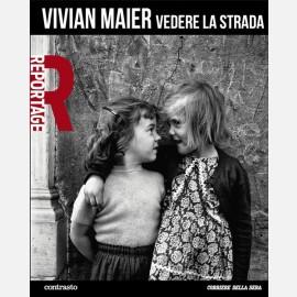 Vivian Maier - Vedere la strada