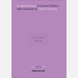 Gustave Flaubert, La signora Bovary (Traduzione di Natalia Ginzburg)