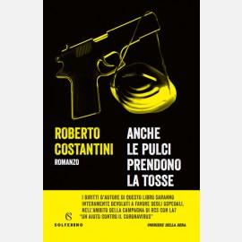 Anche le pulci prendono la tosse di Roberto Costantini