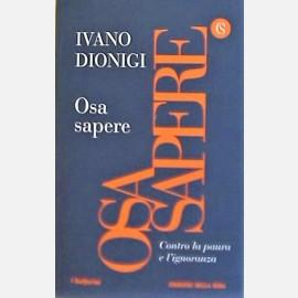 Dionigi Ivano, Osa sapere
