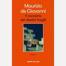Il concerto dei destini fragili di Maurizio De Giovanni