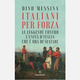Italiani per forza di Dino Messina