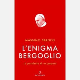 L'enigma Bergoglio di Massimo Franco