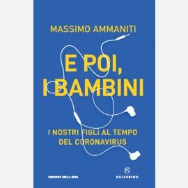 Massimo Ammaniti - E poi, i bambini