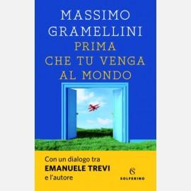Prima che tu venga al mondo di Massimo Gramellini