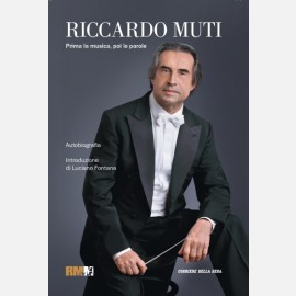 Riccardo Muti - Prima la musica, poi le parole
