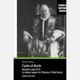 David I. Kertzer - Il patto col diavolo. Mussolini e papa Pio XI