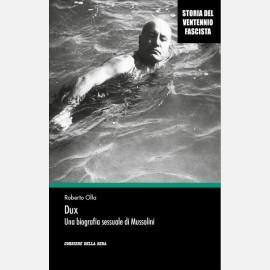 Dux. Una biografia sessuale di Mussolini