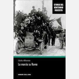 Giulia Albanese - La marcia su Roma
