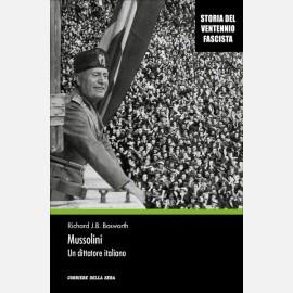 Mussolini. Un dittatore italiano