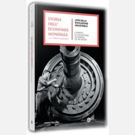 L'età della rivoluzione industriale - Il primato dell'Inghilterra all'insegna del Re Vapore