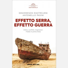 Grammenos Mastrojeni, Antonello Pasini - Effetto serra effetto guerra