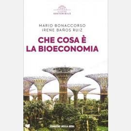 Mario Bonaccorso, Irene Baños - Che cosa è la bioeconomia