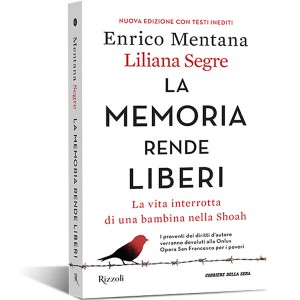 La memoria rende liberi di Enrico Mentana e Liliana Segre