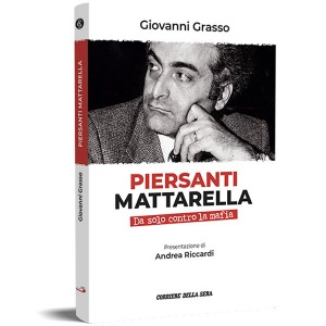 Piersanti Mattarella - Da solo contro la mafia