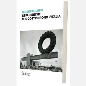 Le fabbriche che costruirono l'Italia
