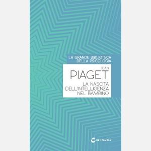 Jean Piaget - La nascita dell'intelligenza nel bambino