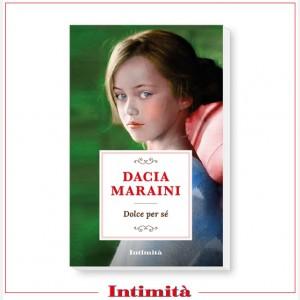 Intimità + libro Dacia Maraini: Dolce per sè