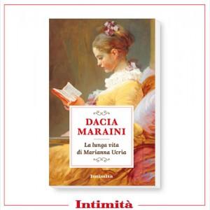 Intimità + libro Dacia Maraini: La lunga vita di Marianna Ucrìa
