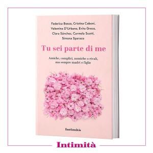 Tu sei parte di me di Federica Bosco, Cristina Caboni e AAVV