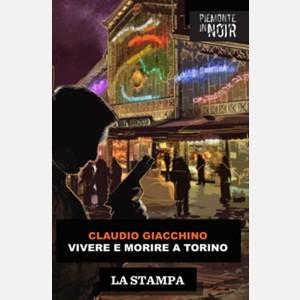 Vivere e morire a Torino di Claudio Giachino