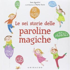 Le Sei Storie delle Paroline Magiche di Sara Agostini e Marta Tonin