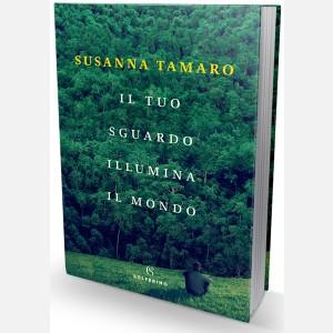 Il tuo sguardo illumina il mondo - Susanna Tamaro