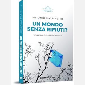 Un mondo senza rifiuti? - Viaggio nell'economia circolare di Antonio Massarutto